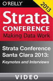 Strata Conference 2013 Videos: Keynotes and Interviews