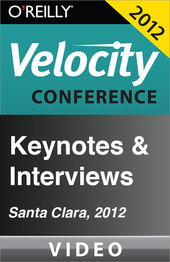 Velocity Conference 2012: Keynotes and Interviews